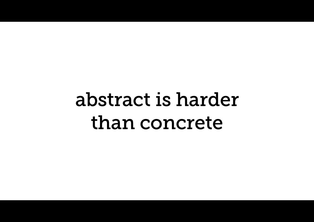 abstract is harder than concrete