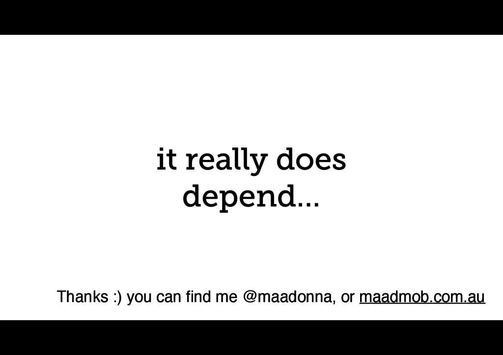 it really does depend… Thanks :) you can find me...