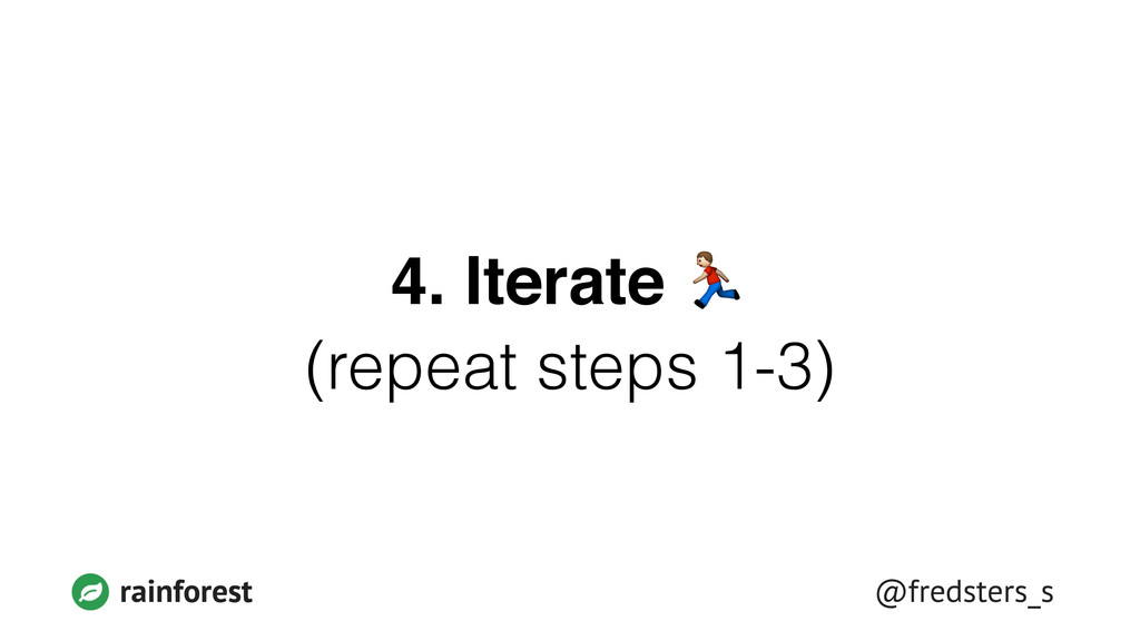@fredsters_s rainforest 4. Iterate ! (repeat st...