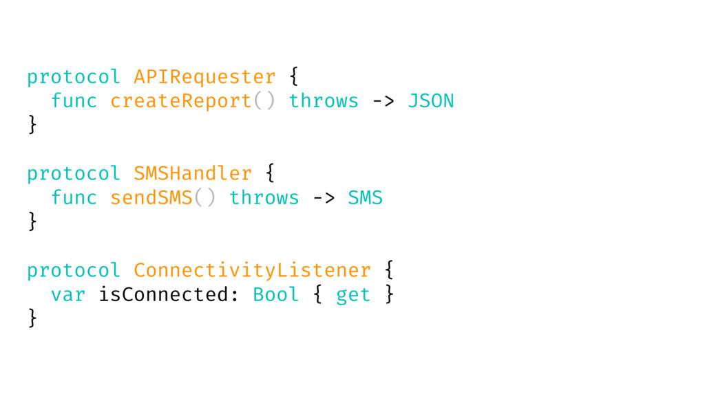 protocol APIRequester { func createReport() thr...