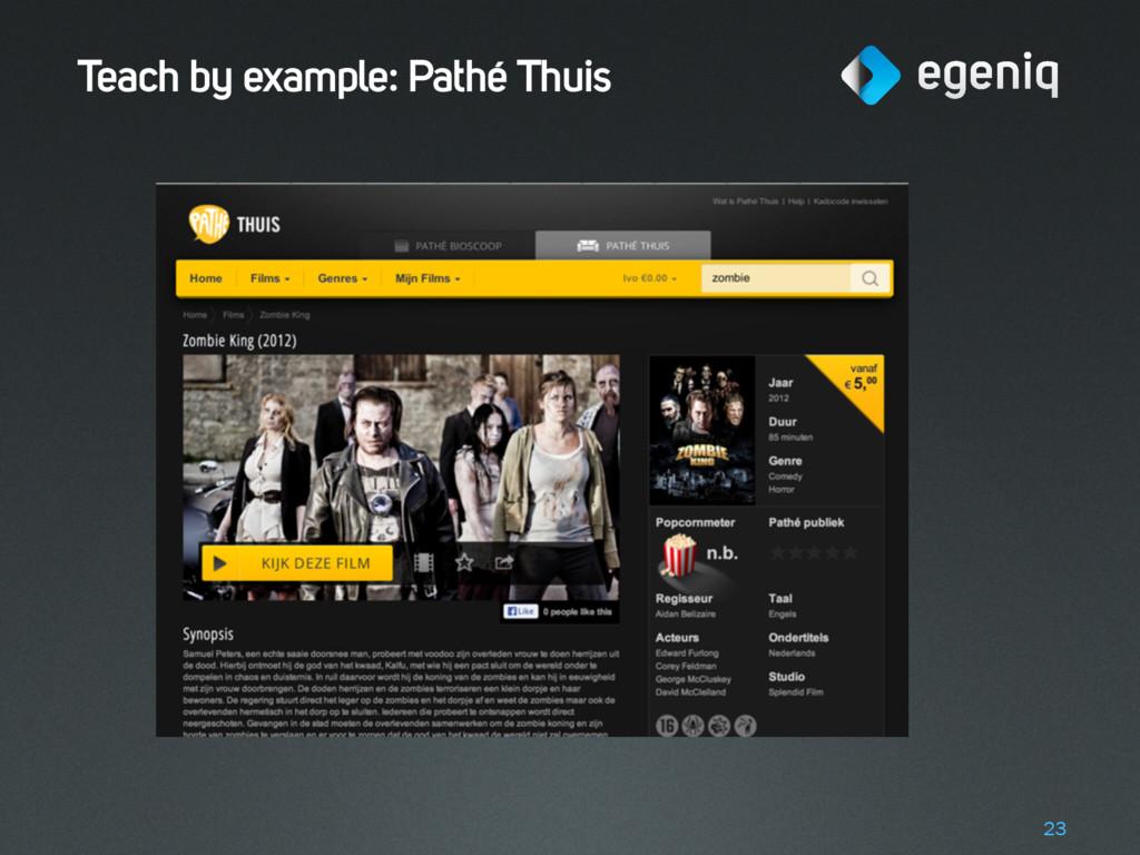 Teach by example: Pathé Thuis 23