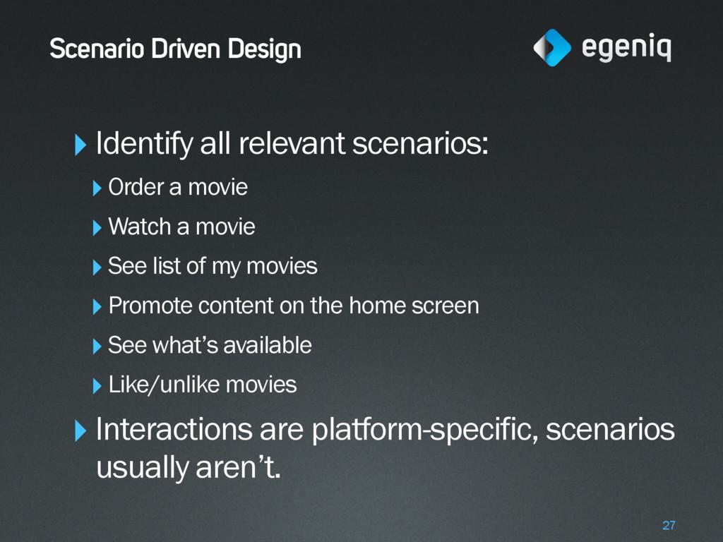 Scenario Driven Design ‣Identify all relevant s...