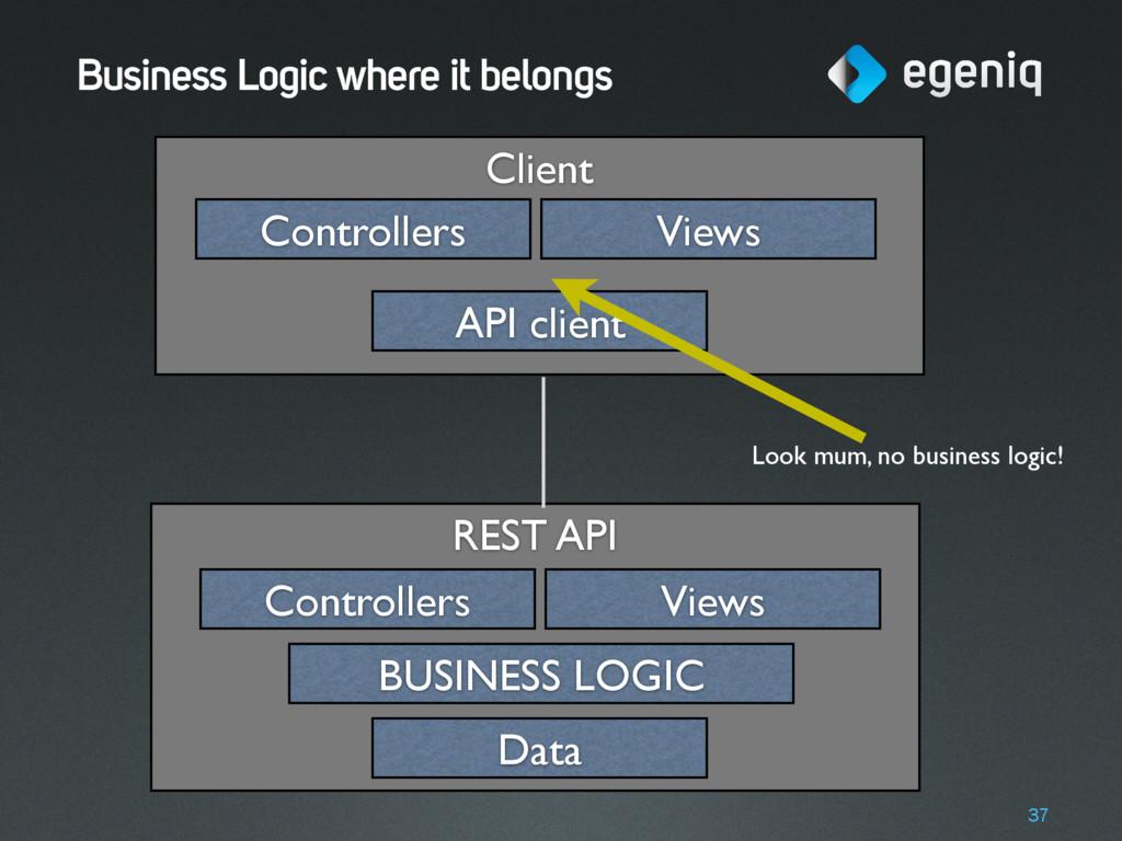 Client REST API Business Logic where it belongs...