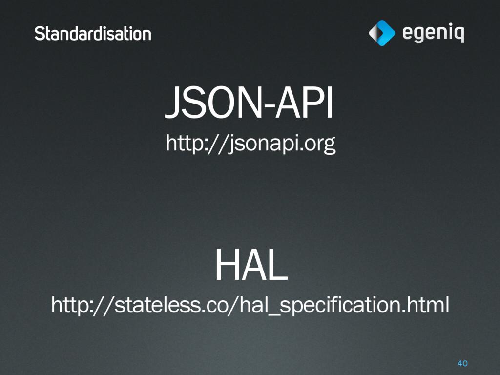 Standardisation JSON-API http://jsonapi.org HA...