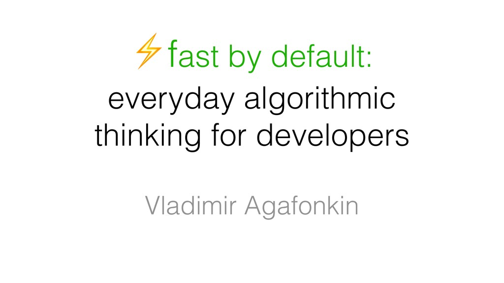 ⚡fast by default: everyday algorithmic thinking...
