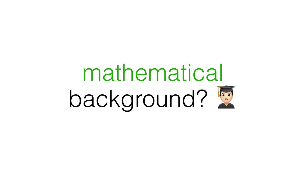 mathematical background? %
