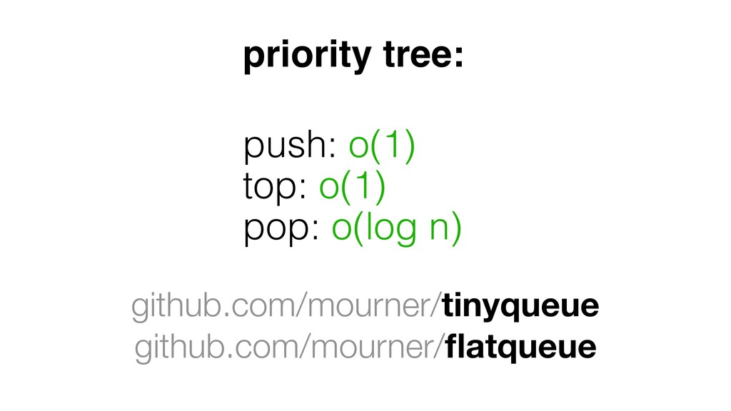 priority tree: push: o(1) top: o(1) pop: o(log ...