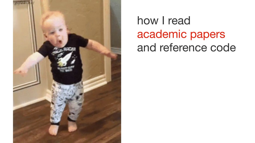 how I read  academic papers  and reference code