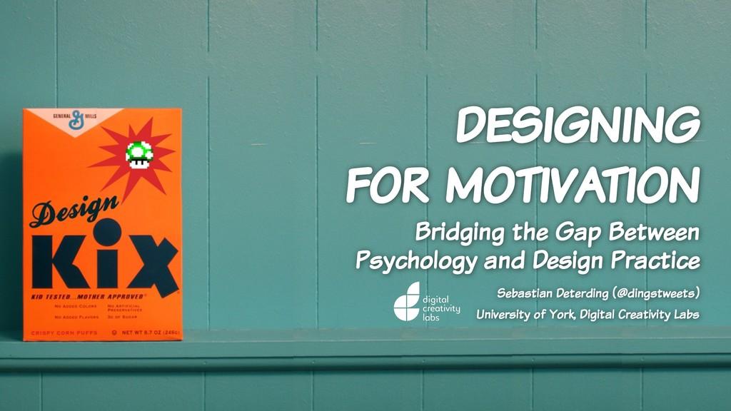 designing for motivation Bridging the Gap Betwe...