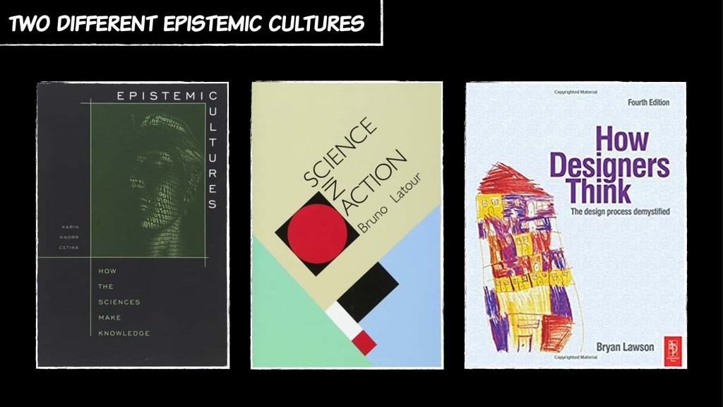 two different epistemic cultures