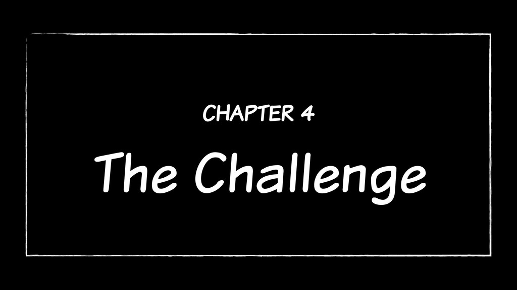 chapter 4 The Challenge