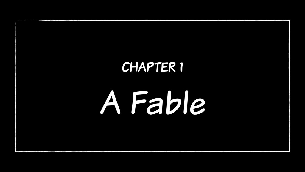 chapter 1 A Fable