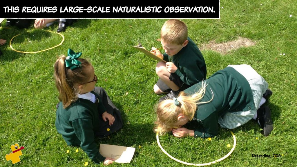 this requires large-scale naturalistic observat...