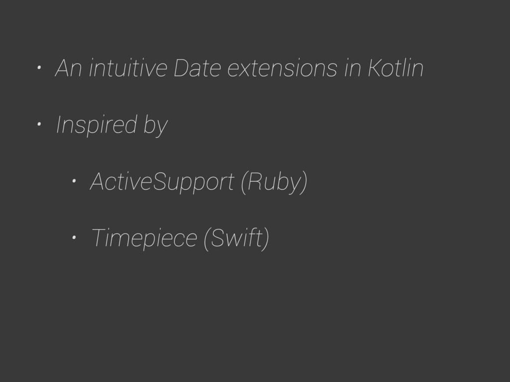 • An intuitive Date extensions in Kotlin • Insp...