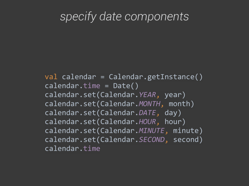 val calendar = Calendar.getInstance()...