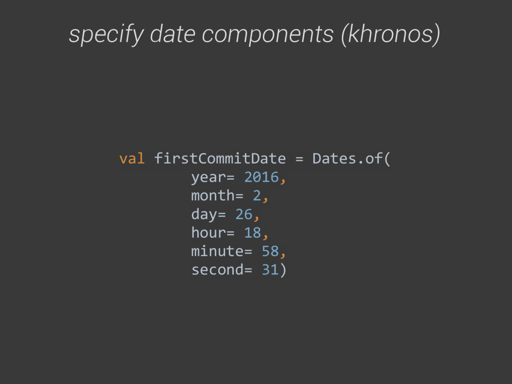 val firstCommitDate = Dates.of(  ye...