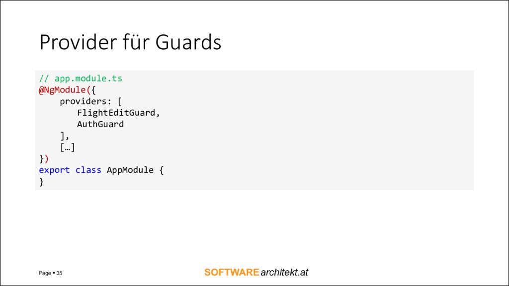 Provider für Guards Page ▪ 35 // app.module.ts ...