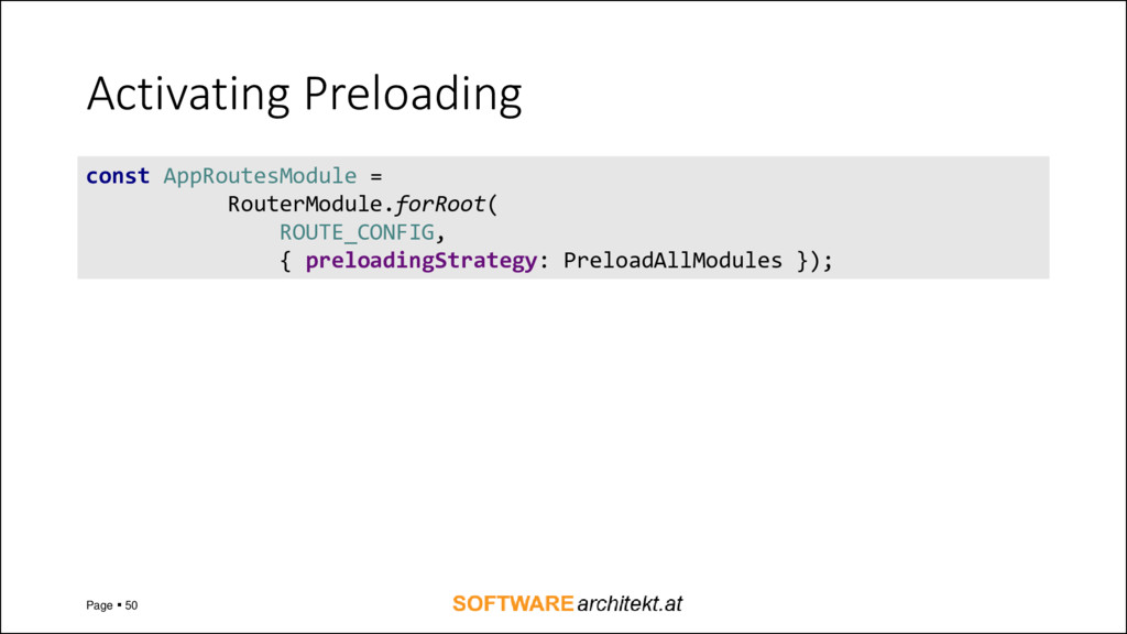 Activating Preloading Page ▪ 50 const AppRoutes...