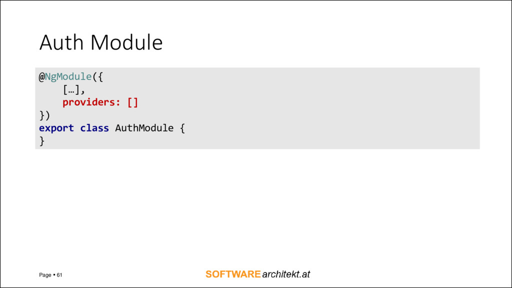 Auth Module Page ▪ 61 @NgModule({ […], provider...