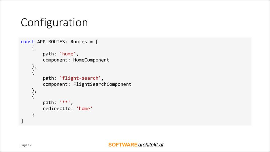 Configuration Page ▪ 7 const APP_ROUTES: Routes...