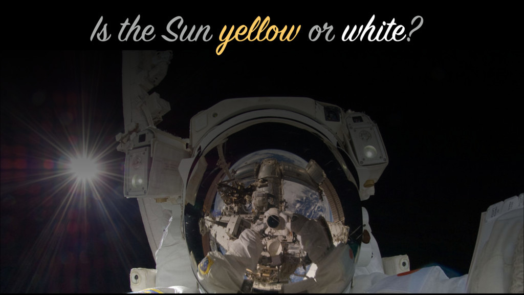 Is the Sun yellow or white?