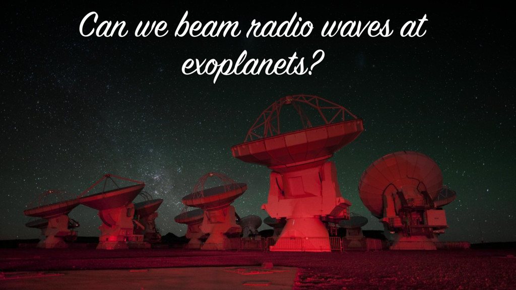 Can we beam radio waves at exoplanets?