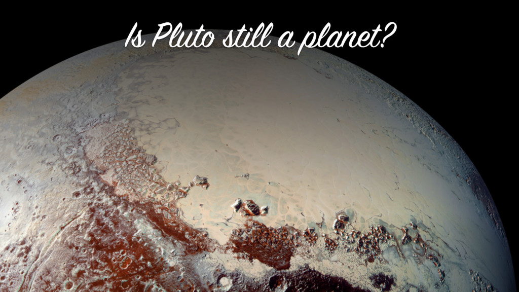 Is Pluto still a planet?