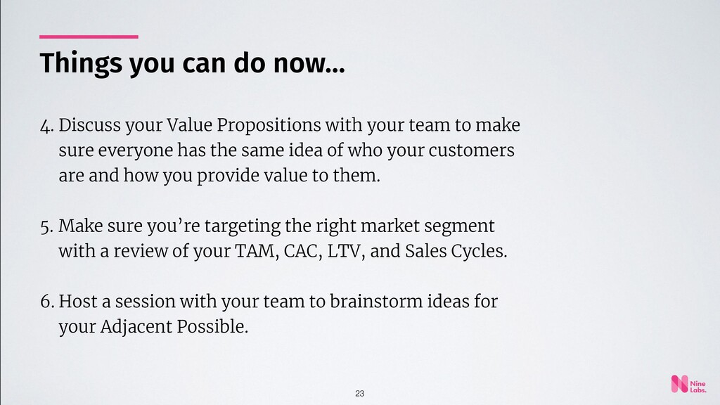 23 4. Discuss your Value Propositions with your...