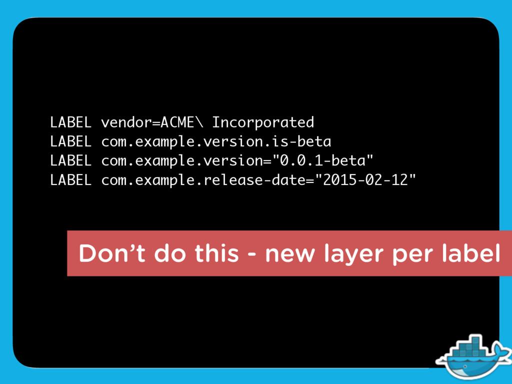 Don't do this - new layer per label LABEL vendo...