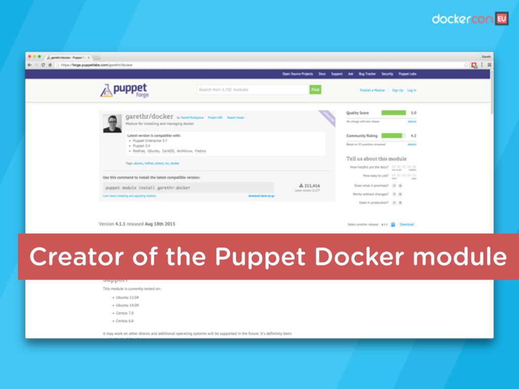 Creator of the Puppet Docker module
