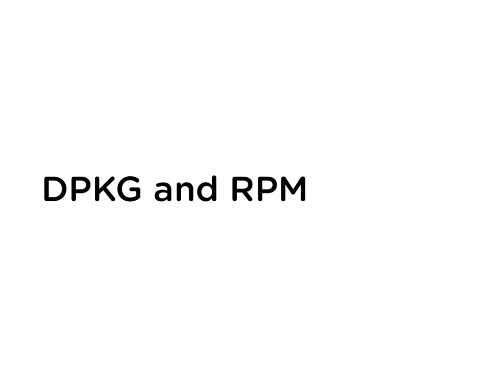 DPKG and RPM