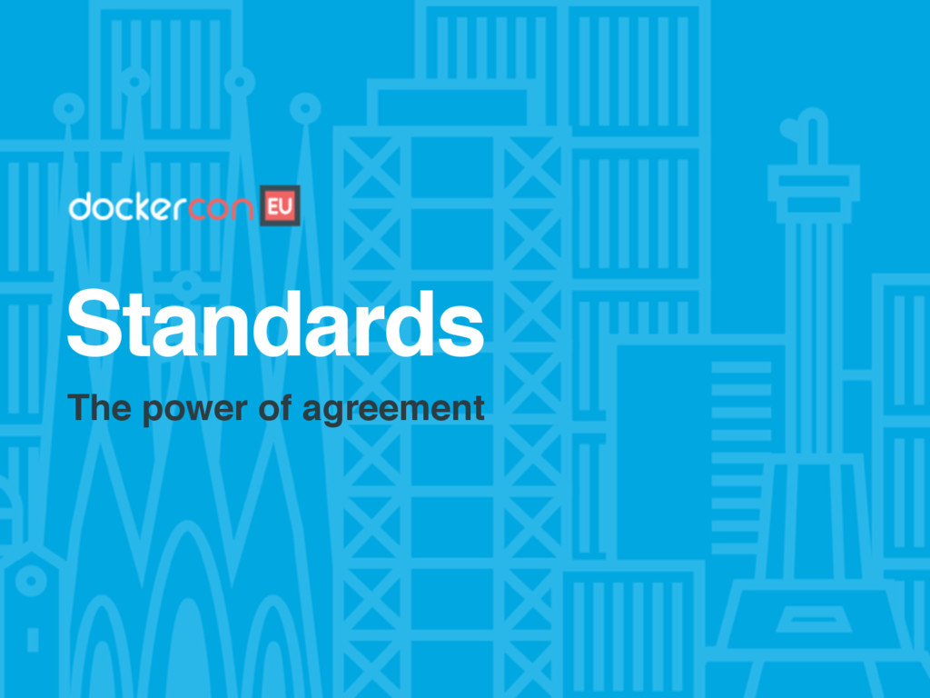 Standards The power of agreement