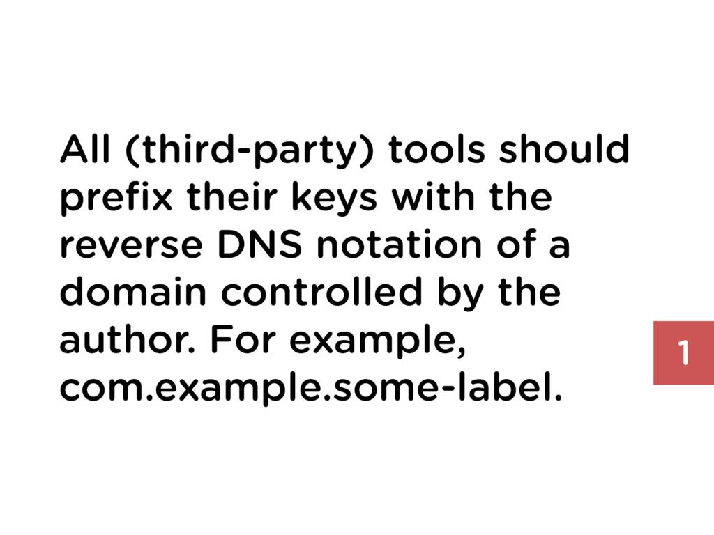 All (third-party) tools should prefix their keys...