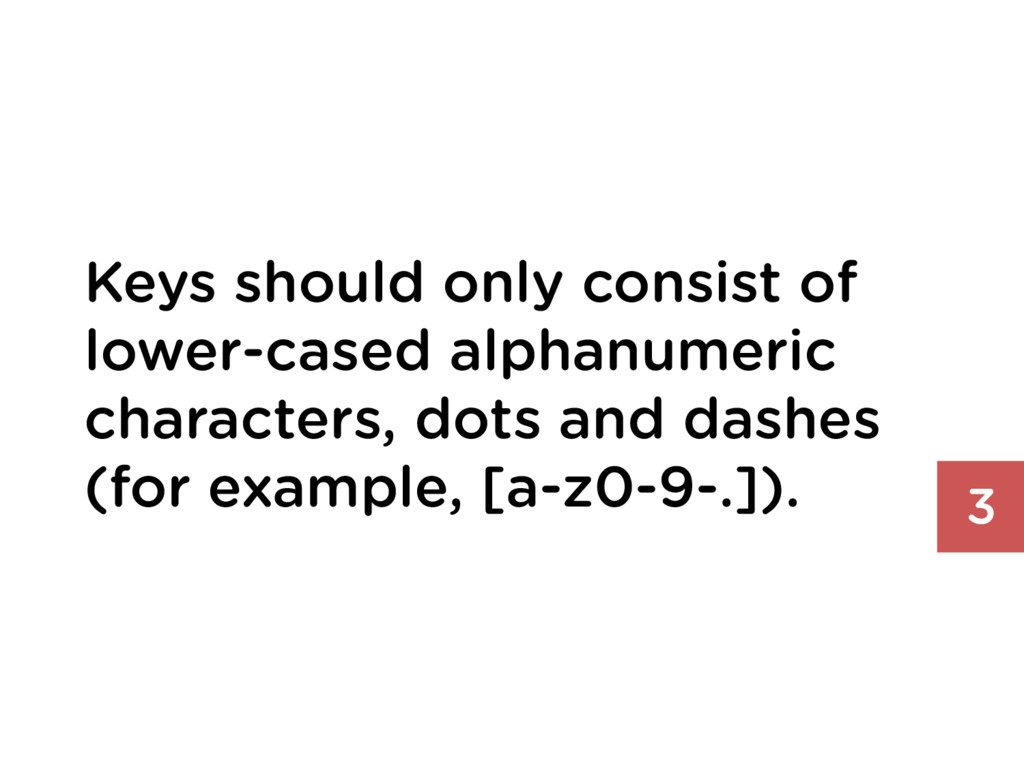Keys should only consist of lower-cased alphanu...