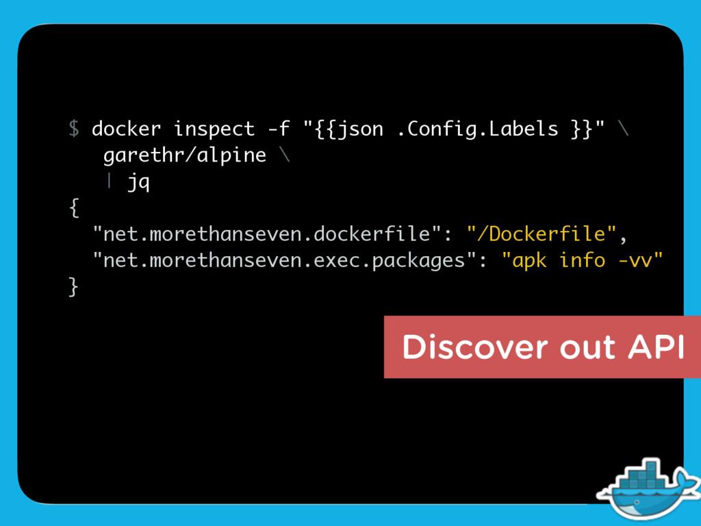"Discover out API $ docker inspect -f ""{{json .C..."