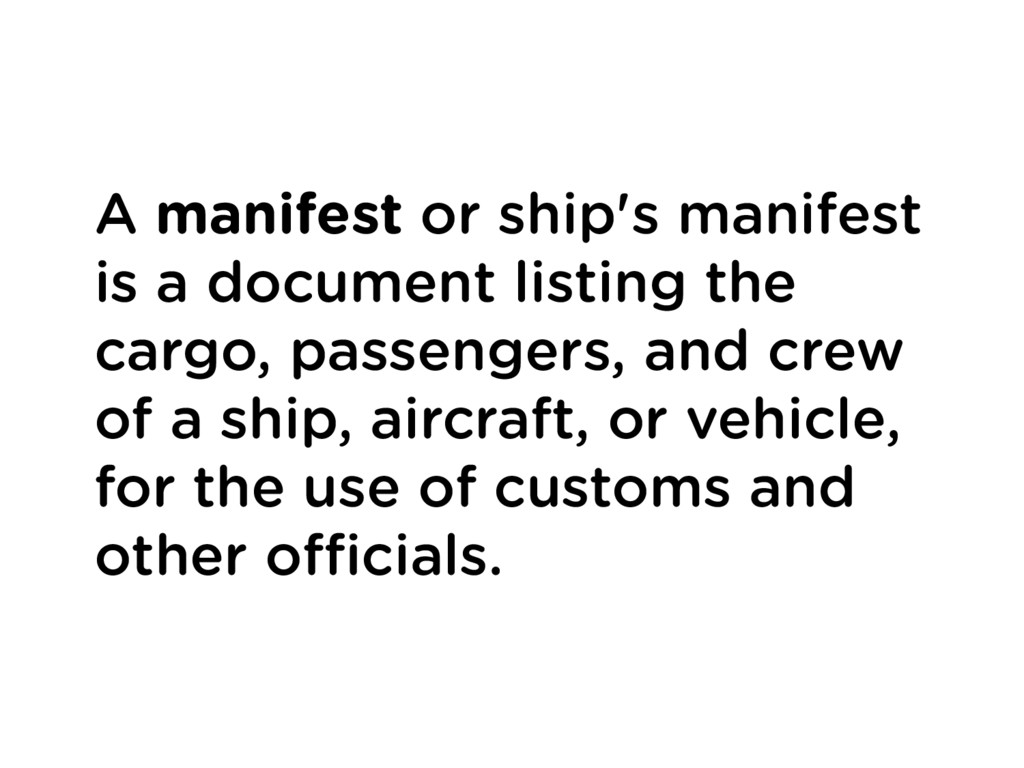 A manifest or ship's manifest is a document lis...