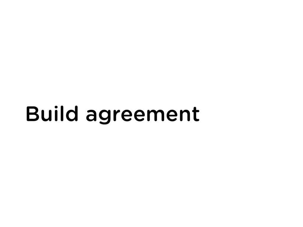 Build agreement