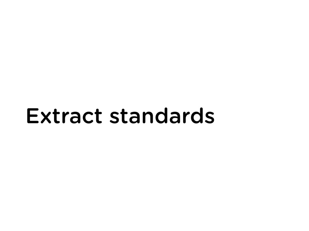 Extract standards