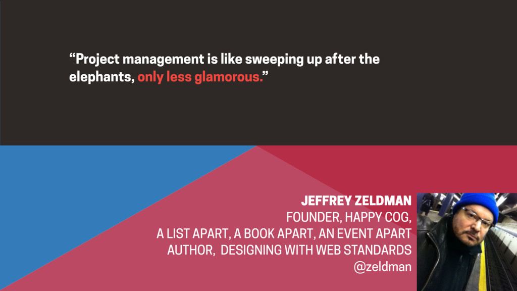 """Project management is like sweeping up after t..."