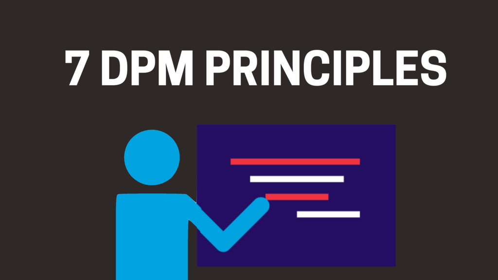 7 DPM PRINCIPLES