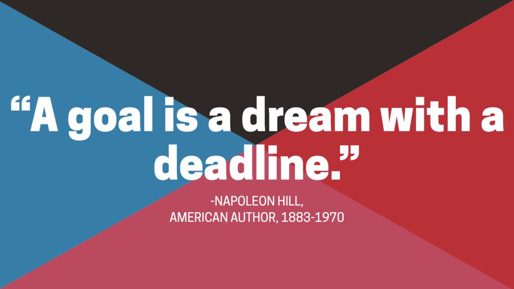 "-NAPOLEON HILL,  AMERICAN AUTHOR, 1883-1970 ""A..."