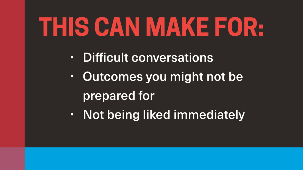 • Difficult conversations • Outcomes you might ...