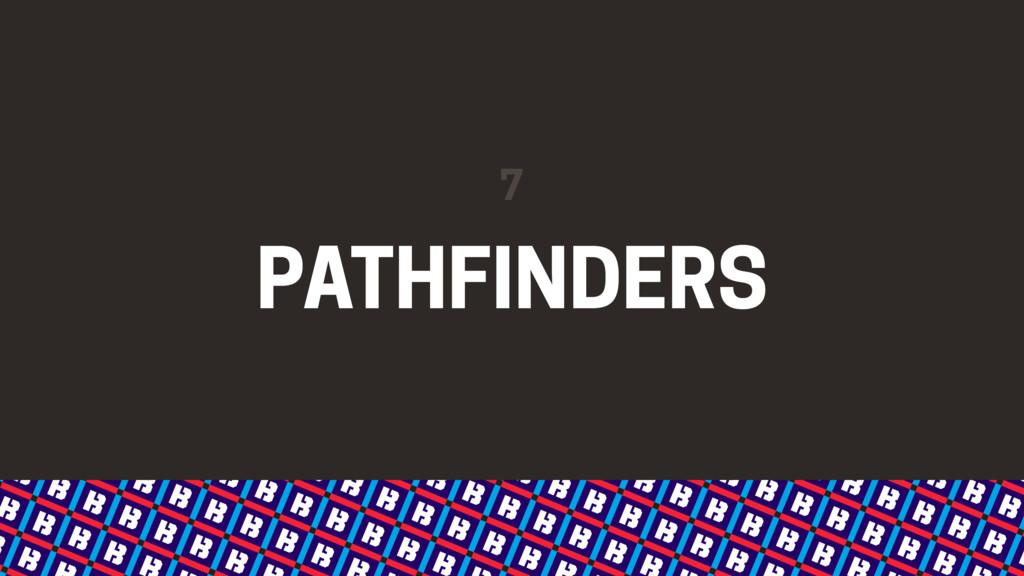 PATHFINDERS 7