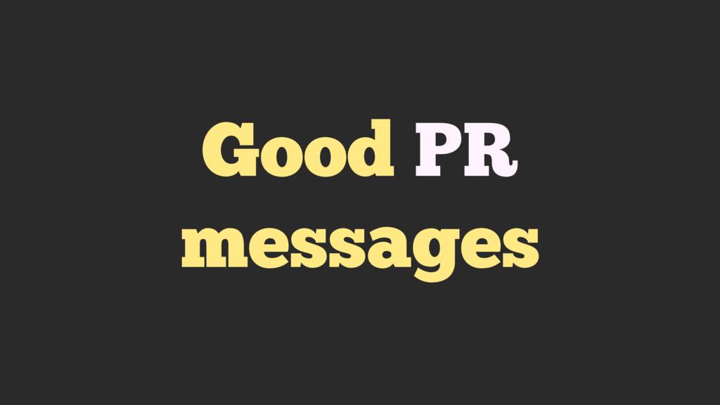 Good PR messages