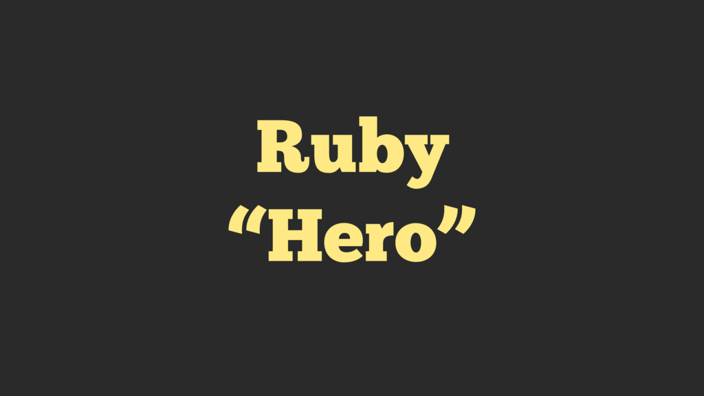 "Ruby ""Hero"""