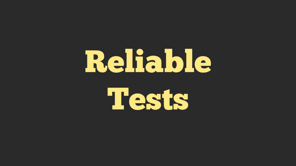 Reliable Tests