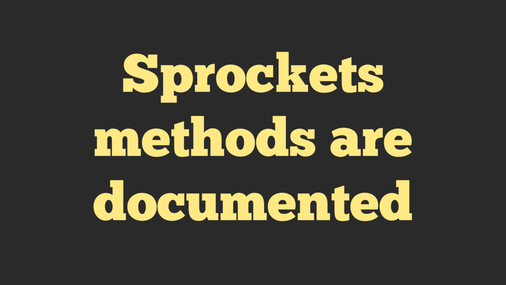 Sprockets methods are documented