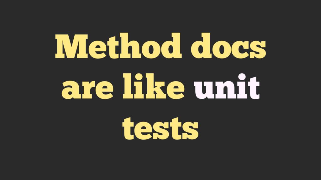 Method docs are like unit tests