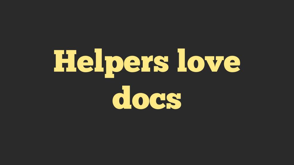 Helpers love docs
