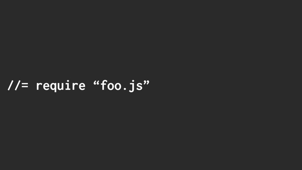 """//= require """"foo.js"""""""
